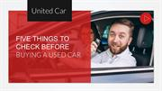 United Car Care Shares Five Things to Check Before Buying a Used Car
