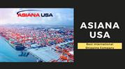 Best International Shipping Companies in the USA - Asiana USA