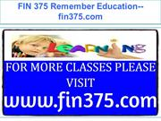 FIN 375 Remember Education--fin375.com