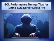 SQL Performance Tuning- Tips for Tuning SQL Server-converted