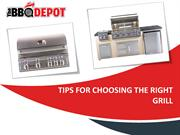 Tips for Choosing the Right Grill
