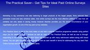 The Practical Saver-- Get Tips for Ideal Paid Online Surveys Sites