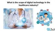 What is the scope of digital technology in the healthcare industry