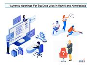 Openings for big data  jobs in rajkot and ahmedabad, gujarat, india
