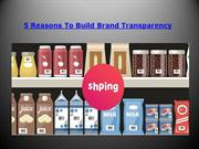 5 Reasons To Build Brand Transparency with Shping App