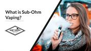 What is Sub-Ohm Vaping