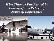 Hire Charter Bus Rental in Chicago for a Relaxing Journey Experience