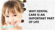 Why dental care is an important part of life