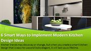 6 Smart Ways to Implement Modern Kitchen Design Ideas