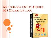 Import PST to Office 365 mailbox with PST to Office 365 Migration Tool