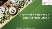 4 Factors to Consider While Choosing Paella Caterers