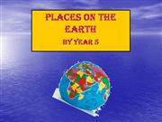 Places on the earth. (Year 5 )