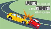 Actions You Should Take After a Car Crash Without Insurance