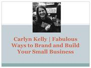 Carlyn Kelly - Take your Business and its Sales to the Next, Higher Le