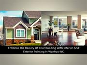 Enhance The Beauty Of Your Home With Interior And Exterior Painting