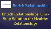 Enrich Relationships One-Stop Solution for Healthy Relationships