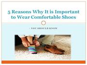 5 Reasons Why It is Important to Wear Comfortable Shoes