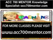ACC 700 MENTOR Knowledge Specialist--acc700mentor.com
