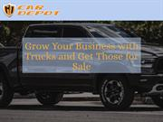 Grow Your Business with Trucks and Get Those for Sale