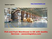 Pick and Pack Warehouse in UK with Quality Services - saveonlogistics
