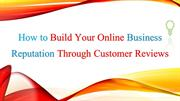 How to Build Strong Online Business Reputation By Customer Reviews