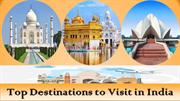 Top Destinations to Visit in India