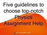 Five guidelines to choose top-notch Physics Assignment Help