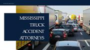 Mississippi Truck Accident Attorneys  - To Help You Legally