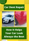Car Dent Repair - How It Helps Your Car Look Always the Best