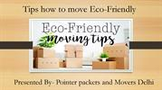 DO YOU WANT ECO-FRIENDLY MOVING SERVICES