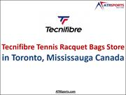 Tecnifibre Tennis Racquet Bags Store in Toronto, Mississauga Canada