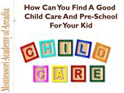 How Can You Find A Good Child Care And Pre-School For Your Kid