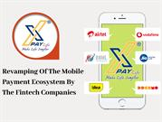Revamping Of The Mobile Payment Ecosystem By The Fintech Companies