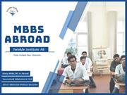 MBBS ABROAD - Twinkle Institute AB