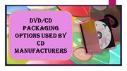 DVD/CD Packaging Options Used by CD Manufacturers
