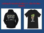 Looking for Hoodies for Men ! T - Shirt for Men - Draptrix