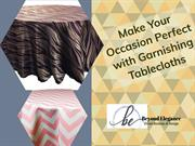 Make Your Occasion Perfect with a Garnishing Tablecloths
