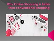 Why Online Shopping is Better than conventional Shopping