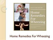 Amazing Home Remedies For Wheezing You Should Know