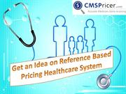 Get an Idea on Reference Based Pricing Healthcare System