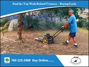 Find the Top Walk Behind Trimmer – Buying Guide
