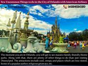 Few Uncommon Things to do in the City of Orlando with American Airline