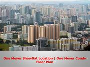 Looking for One Meyer Showflat Location ! One Meyer Condo Floor Plan -