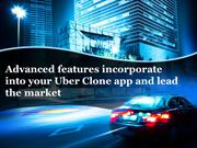 Advanced features you can incorporate into Uber Clone app and lead the