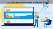 Launching Your E-commerce Business Comes in Easy Steps