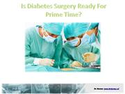 Is Diabetes Surgery Ready For Prime Time