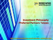 Investment Philosophy Taiwan - Preferred Partners Taiwan