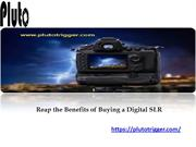 Reap the Benefits of Buying a Digital SLR