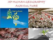 AP HUMAN GEOGRAPHY Agriculture