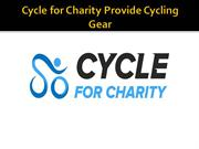 Cycle for Charity Provide Cycling Gear